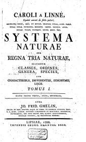 Systema naturae per regna tria naturae secundum classes, ordines, genera, species, ...