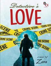 Detective's Love: Novel BukuOryzaee berjudul Detective's Love karya Zara