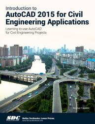 Introduction to AutoCAD 2015 for Civil Engineering Applications