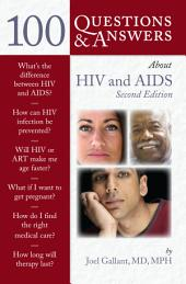 100 Questions & Answers About HIV and AIDS: Edition 2