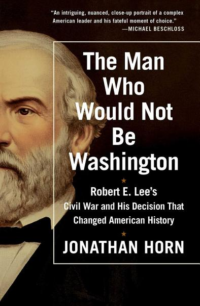 Download The Man Who Would Not Be Washington Book