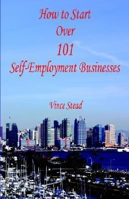 How to Start Over 101 Self Employment Businesses PDF