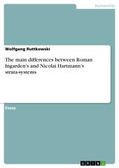 The main differences between Roman Ingarden's and Nicolai Hartmann's strata-systems