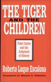 The Tiger and the Children: Fidel Castro and the Judgement of History