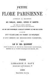 Petite flore parisienne: contenant la description des familles, genres, espèces et variétés de toutes les plantes spontanées ou cultivées en grand dans la région parisienne