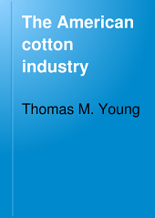 The American Cotton Industry: A Study of Work and Workers