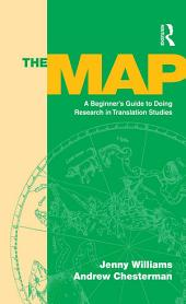 The Map: A Beginner's Guide to Doing Research in Translation Studies