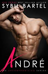 Andre: The Uncompromising Series, #3