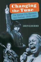 Changing the Tune: The Kansas City Women's Jazz Festival, 1978-1985