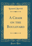 A Chair on the Boulevard  Classic Reprint  PDF