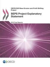 OECD/G20 Base Erosion and Profit Shifting Project BEPS Project Explanatory Statement 2015 Final Reports: 2015 Final Reports