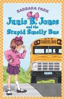 Junie B  Jones and the Stupid Smelly Bus PDF