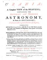 Urania  or  a compleat view of the Heavens  containing the Ancient and modern Astronomy in form of a Dictionary  etc PDF