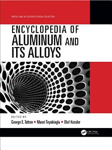 Encyclopedia of Aluminum and Its Alloys  Two Volume Set  Print