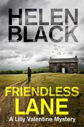 Friendless Lane: A Lilly Valentine novel