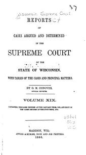 Reports of Cases Argued and Determined in the Supreme Court of the State of Wisconsin: Volume 19