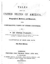 Tales about the United States of America: Geographical, Political, and Historical; with Comparative Views of Their Countries