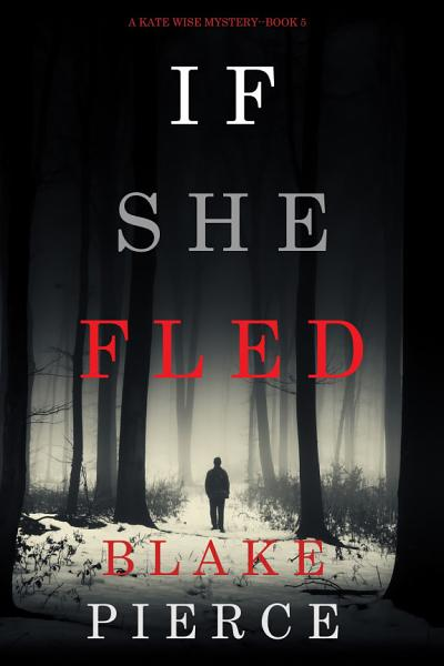 Download If She Fled  A Kate Wise Mystery   Book 5  Book