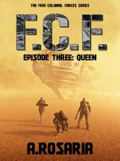 F.C.F. Episode Three (Queen)