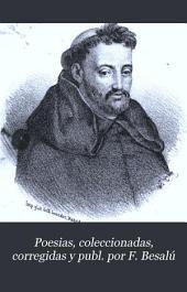 Poesias, coleccionadas, corregidas y publ. por F. Besalú