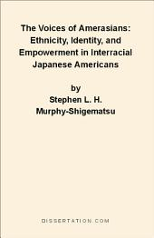 The Voices of Amerasians: Ethnicity, Identity, and Empowerment in Interracial Japanese Americans