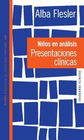 Niños en análisis: Presentaciones clínicas