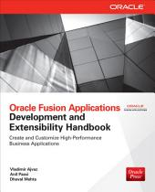 Oracle Fusion Applications Development and Extensibility Handbook