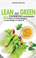 Lean and Green Cookbook for Beginners
