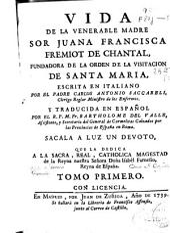 Vida de la venerable madre sor Juana Francisca Fremiot de Chantal, fundadora de la orden de la Visitacion de Santa Maria