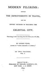 Modern Pilgrims: Showing the Improvements in Travel, and the Newest Methods of Reaching the Celestial City ...