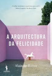 A Arquitectura da Felicidade