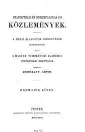 Statistikai és nemzetgazdasági közlemények: a hazai állapotok ismeretének előmozdítására, 3. kötet