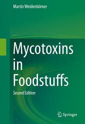 Mycotoxins in Foodstuffs: Edition 2
