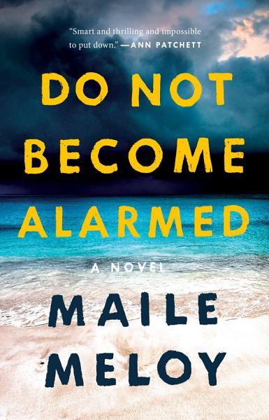 Download Do Not Become Alarmed Book