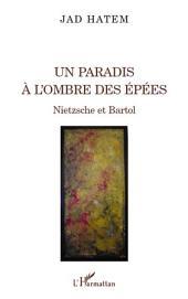 Un paradis à l'ombre des épées: Nietzsche et Bartol