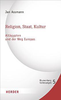 Religion  Staat  Kultur   Alt  gypten und der Weg Europas PDF