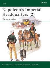 Napoleon's Imperial Headquarters (2): On campaign