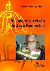 Belmonte na visão de José Kentenich
