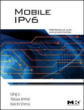 Mobile IPv6: Protocols and Implementation