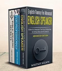 The Advanced English Collection  3 Books in 1 Bundle   How to Improve Your Spoken English Fast PDF