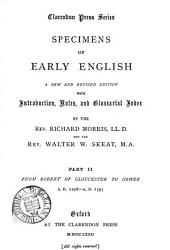 Specimens of early English, with intr., notes and glossarial index, by R. Morris and W.W. Skeat