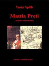Mattia Preti: Artefice del Seicento