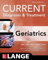 Current Diagnosis and Treatment: Geriatrics 2E: Edition 2