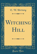 Witching Hill  Classic Reprint  PDF