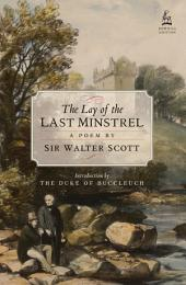 The Lay of the Last Minstrel: A Poem