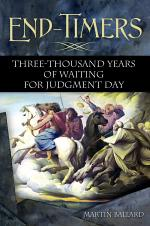 End-Timers: Three Thousand Years of Waiting for Judgment Day