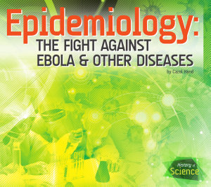Epidemiology  The Fight Against Ebola   Other Diseases PDF