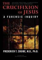 The Crucifixion of Jesus  Completely Revised and Expanded PDF