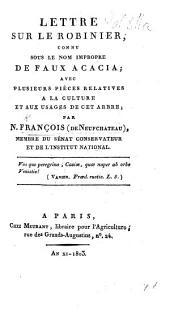 Lettre sur le Robinier, connu sous le nom impropre de Faux Acacia, etc