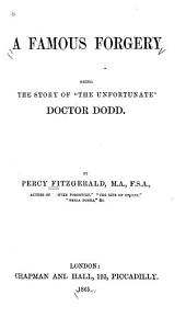 "A Famous Forgery: Being the Story of ""the Unfortunate"" Doctor Dodd"
